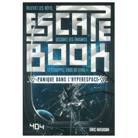 ESCAPE BOOK PANIQUE DANS L'HYPERESPACE 285 PAGES
