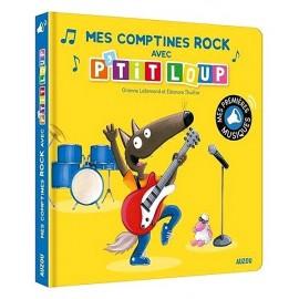 LIVRE MUSICAL MES COMPTINES ROCK AVEC PTIT LOUP