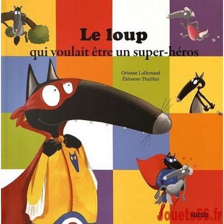 LE LOUP QUI VOULAIT ETRE UN SUPER HEROS-jouets-sajou-56